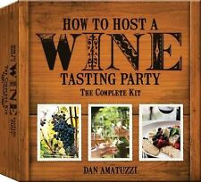 How to Host a Wine Tasting Party The Complete Kit by Dan Amatuzzi
