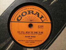 ALAN DALE - You Still Mean the Same To Me / Sweet and Gentle    CORAL 78rpm