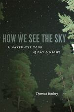 How We See the Sky: A Naked-Eye Tour of Day and Night-ExLibrary