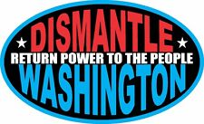 DISMANTLE WASHINGTON RETURN POWER TO PEOPLE MAGA TRUMP DECAL STICKER POLITICAL
