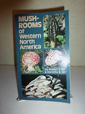 Mushrooms of Western North America by Robert T. Orr, PB 1979 1st Edition B157