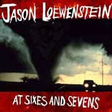 JASON LOEWENSTEIN - AT SIXES AND SEVENS NEW CD