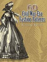 60 Civil War-Era Fashion Patterns (Paperback or Softback)