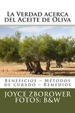 La Verdad Acerca Del Aceite de Oliva : Beneficios - M�todos de Curado -...