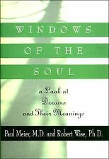 WINDOWS OF THE SOUL  ~ a Look at Dreams and their Meanings ~ Meier & Wise
