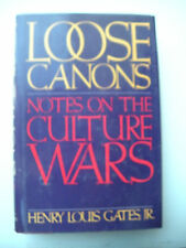 Loose Canons : Notes of the Culture Wars by Henry Louis, Jr. Gates (1992,...