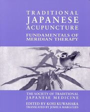 Traditional Japanese Acupuncture: Fundamentals of Meridian Therapy by Koei Kuaha