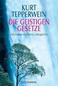 Die Geistigen Gesetze ~ Kurt Tepperwein ~  9783442216109