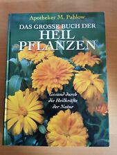 Das große Buch der Heilpflanzen - Apotheker M. Pahlow