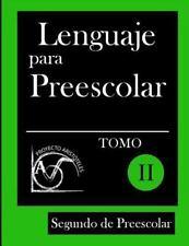 Lenguaje para Preescolar - Segundo de Preescolar - Tomo Ii by Proyecto...