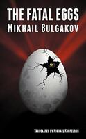 The Fatal Eggs: By Mikhail Bulgakov