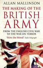 The Making Of The British Army,Allan Mallinson- 9780553815405