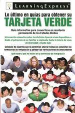 Lo Ultimo en Guias de Obtener su Tarjeta Verde (Ultimate Guide to Getting Your G