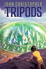 The Tripods Ser.: The City of Gold and Lead 2 by John Christopher (2014,...