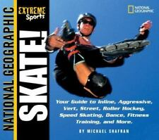 Extreme Sports: Skate! : Your Guide to Inline, Aggressive, Vert, Street,...