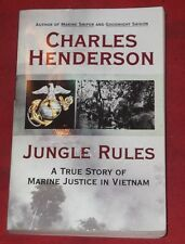 JUNGLE RULES ~ Charles Henderson ~ A TRUE STORY OF MARINE JUSTICE IN VIETNAM