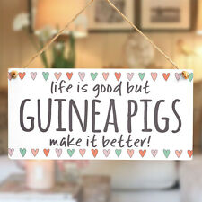 Life is good but GUINEA PIGS make it better! - Cute Guinea Pig Gift Sign Present