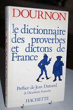 LE DICTIONNAIRE DES PROVERBES ET DICTONS DE FRANCE Jean-Yves Dournon