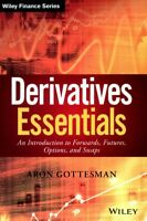 Derivatives Essentials : An Introduction to Forwards, Futures, Options and Sw...