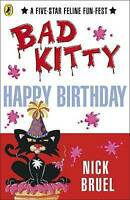 Happy Birthday, Bad Kitty, Bruel, Nick , Acceptable | Fast Delivery