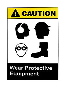"""Caution Wear Protective Equipment Business Security Warning PVC Sign Size 12x18"""""""