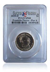 PCGS SP68 MS68 2010-D Franklin Pierce Presidential Dollar Pos A Satin Finish