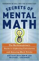 Secrets of Mental Math: The Mathemagicians Guide
