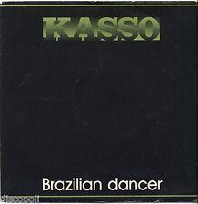 "KASSO - Brazilian dancer - VINYL 7"" 45 ITALY 1982 NEAR MINT COVER VG+ CONDITION"
