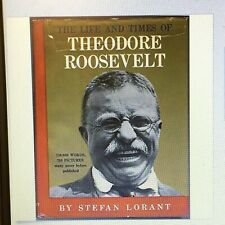 The Life and Times of Theodore Roosevelt By Stefan Lorant