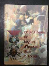 Deux Siècles Légion Honneur Loiret livre militaire Très Bon État