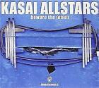 Kasai Allstars - Beware The Fetish (NEW 2CD)