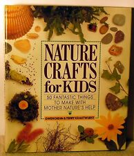Nature Crafts for Kids -50 fantastic things to make with Mother Natures Help