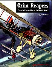 GRIM REAPERS - French Escadrille 94 in World War 1, J Guttman,   SB BOOK NEW