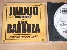 CD / JUANJO DOMINGUEZ & RAUL BARBOZA / PAJARO CHOGUI / TRES BON ETAT