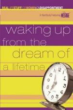 Waking Up from the Dream of a Lifetime: On Disappointment [Real Life Stuff for W