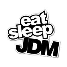 EAT SLEEP JDM Sticker Decal Car Drift Turbo Euro Fast Vinyl #0082