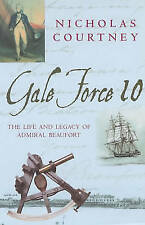 Gale Force 10: The Life and Legacy of Admiral Beaufort, Courtney, Nicholas, Very