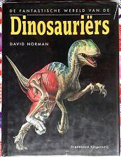De Fantastische Wereld van de Dinosauriers by David Norman c1991 VGC HC oversize