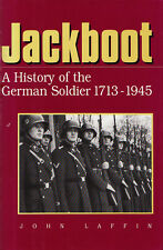 JACKBOOT: A History of the German Soldier 1713-1945 by John Laffin 1995 HC