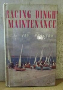 Racing Dinghy Maintenance by Ian Proctor 4th Edition 1957