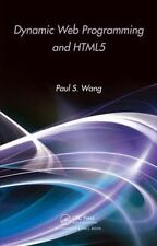 Dynamic Web Programming and HTML5 by Paul S. Wang (2012, Paperback)