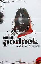 EMMA POLLOCK POSTER, WATCH THE FIREWORKS (Q1)