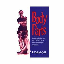 Body Parts : Property Rights and the Ownership of Human Biological Materials...