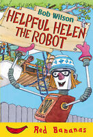 Wilson, Bob, Helpful Helen the Robot (Red Banana), Very Good Book