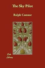 The Sky Pilot by Ralph Connor (2007, Paperback)