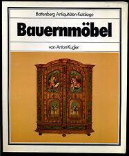 Bauernmöbel--von Anton Kugler -- Battenberg Antiquitäten Katalog --