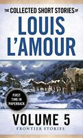 The Collected Short Stories of Louis L'Amour, Volume 5: Frontier Stories (Fronie