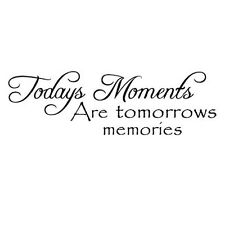 Today's Moments Are Tomorrow's Memeries Vinyl Quote Decor Wall Art Decal Sticker