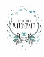 The Little Book of Witchcraft by Andrews McMeel Publishing , Hardcover