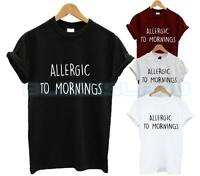 ALLERGIC TO MORNINGS T SHIRT NOT A MORNING PERSON NAP QUEEN SLEEP LOVE BED NEW